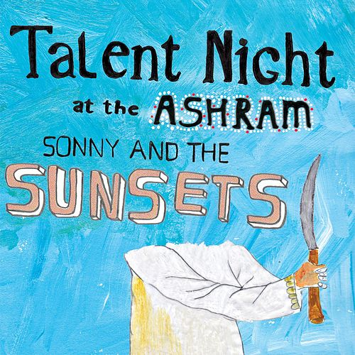 Play & Download Talent Night at the Ashram by Sonny & The Sunsets | Napster