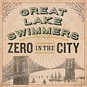 Play & Download Zero in the City by Great Lake Swimmers | Napster