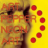 Neon Art: Volume One by Art Pepper