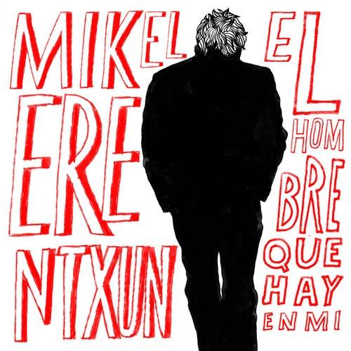 El hombre que hay en mí de Mikel Erentxun