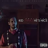 Kid Thinks He's Nice by Uncle Sam (R&B)
