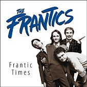 Frantic Times by The Frantics