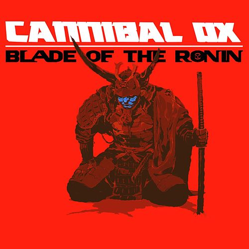 Blade of the Ronin by Cannibal Ox