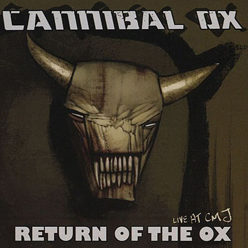 Play & Download Return of the Ox: Live At CMJ by Cannibal Ox | Napster