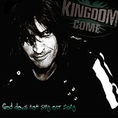 Play & Download God Does Not Sing Our Song by Kingdom Come | Napster