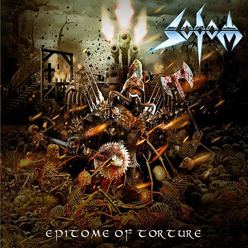Play & Download Epitome of Torture by Sodom | Napster