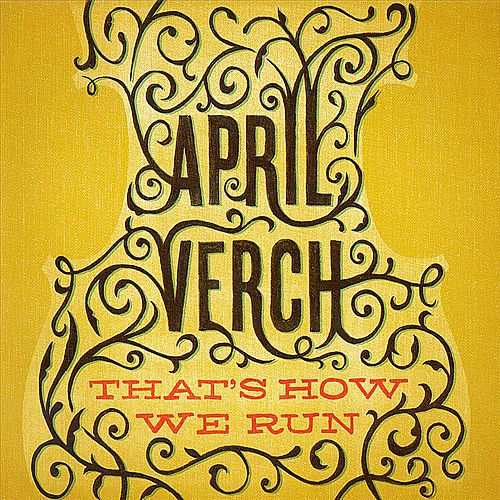 Play & Download That's How We Run by April Verch | Napster