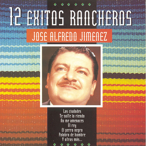 Play & Download 12 Exitos Rancheros by Jose Alfredo Jimenez | Napster
