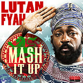 Play & Download Mash It Up - Single by Lutan Fyah | Napster