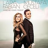 Make Me Yours Tonight von Lara Fabian