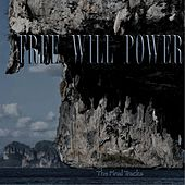 Play & Download Free Will Power: The Final Tracks by Free Will | Napster