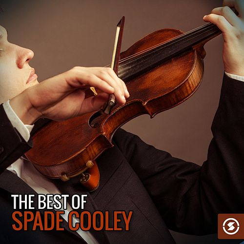 The Best of Spade Cooley by Spade Cooley