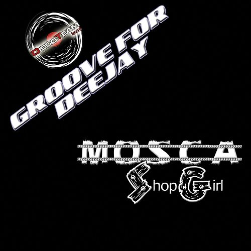Play & Download Shop Girl (Groove for Deejay) by Mosca | Napster