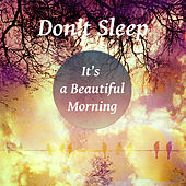 Don't Sleep: Its a Beautiful Morning – Stimulate & Vital Energy, Classical Music for Well Being, Have a Nice Day, Classical Piano, Power of Positive Thinking, Air Fresh, Positive Attitude, Spiritual Awakening by Beautiful Morning Guru