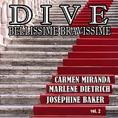 Play & Download Dive, bellissime bravissime, Vol. 2 (Grandi donne del cinema: Best of Carmen Miranda, Marlene Dietrich, Joséphine Baker) by Various Artists | Napster