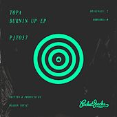 Burnin Up - Single by Topa