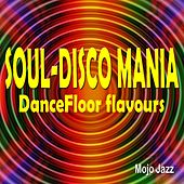Soul-Disco Mania! Dancefloor Flavours von Various Artists