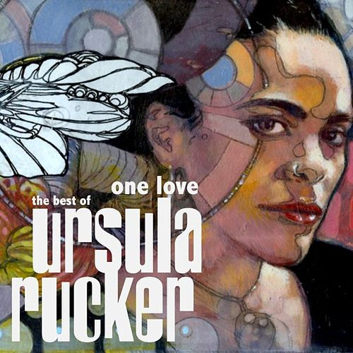 Play & Download One Love - The Best Of Ursula Rucker by Ursula Rucker | Napster