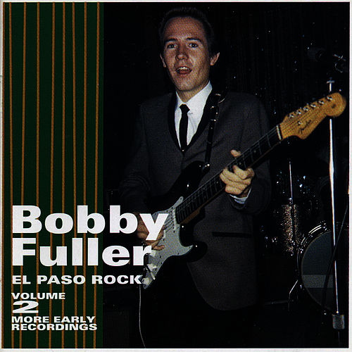 Play & Download El Paso Rock: Volume 2 More Early Recordings by Bobby Fuller Four | Napster