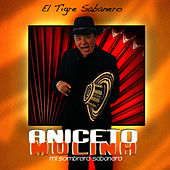 Play & Download El Tigre Sabanero by Aniceto Molina | Napster
