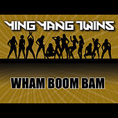 Wham Boom Bam by Ying Yang Twins