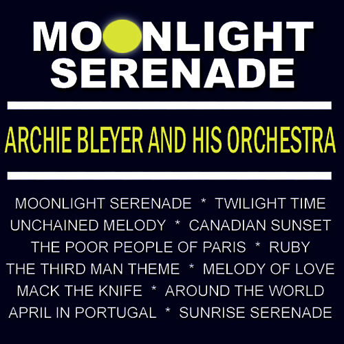 Play & Download Moonlight Serenade by Archie Bleyer | Napster