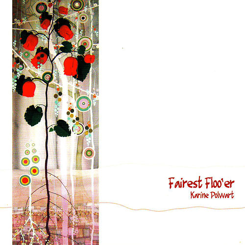 Play & Download Fairest Floo'er by Karine Polwart | Napster