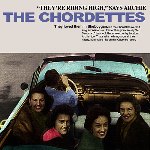 Play & Download 'They're Riding High' Says Archie by The Chordettes | Napster