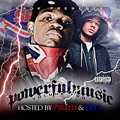 Play & Download Powerful Music Volume 2 Hosted by Pyrelli & Def 1 by Various Artists | Napster