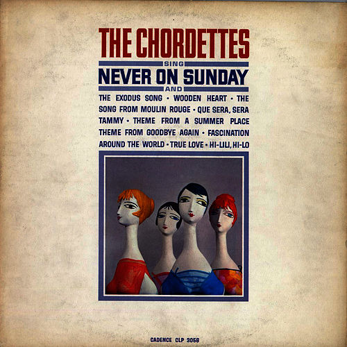 Play & Download Never On Sunday (Songs From Movies) by The Chordettes | Napster