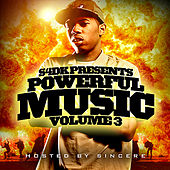 Powerful Music Volume 3 Hosted by Sincere by Various Artists