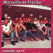 Luchando Con Fé by Maravilla de Florida