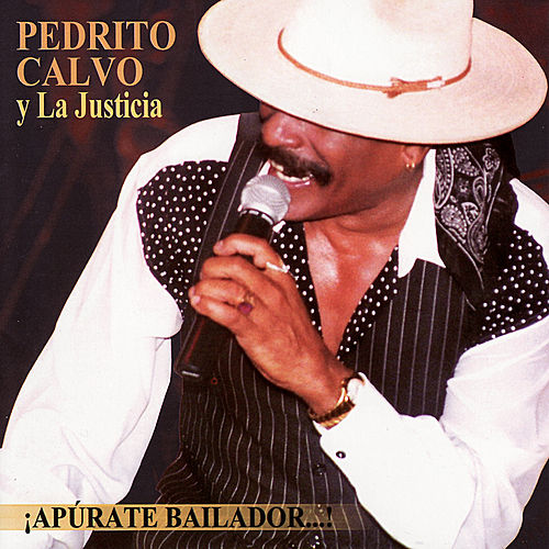 Play & Download ¡Apúrate Bailador...! by Pedrito Calvo | Napster