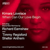 Play & Download When Can Our Love Begin (Richard Earnshaw Remixes) by Kimara Lovelace | Napster
