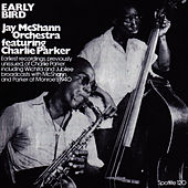 Early Bird - Jay Mcshann Orchestra Featuring Charlie Parker 1940-3 by Jay McShann
