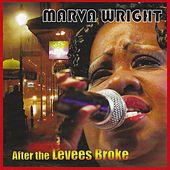 Play & Download After the Levees Broke by Marva Wright | Napster