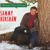 Play & Download Christmas Time's a Comin' by Sammy Kershaw | Napster
