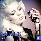 Play & Download 1940's Hits, Vol. 1 by Various Artists | Napster