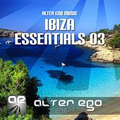 Alter Ego Music Ibiza Essentials 03 - EP by Various Artists