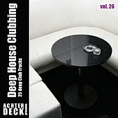 Deep House Clubbing, Vol. 26 by Various Artists