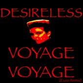 Voyage voyage (Euro Remix) by Desireless