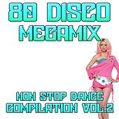 Play & Download 80 Disco Megamix Non Stop Dance Compilation Vol 2: I Love To Love / Self Control / Dance Hall Days / I'm Not Scared / Tarzan Boy / Domino Dancing / Don't Go / You Came / Who Can It Be Now / The Look / Wordy Rappinghood / Dancer / Amoureux Solita by Disco Fever | Napster