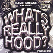 Play & Download What's Really Hood, Vol.1 by Dame Grease | Napster