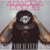 F**k Your Feelings - Single by Amanda Perez