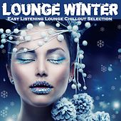 Play & Download Lounge Winter (Easy Listening Lounge Chillout Selection) by Various Artists | Napster