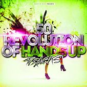 50 Revolution of Hands Up Tracks by Various Artists