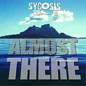 Play & Download Almost There by Sycosis | Napster