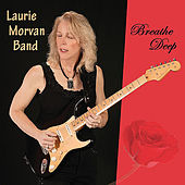 Play & Download Breathe Deep by The Laurie Morvan Band | Napster
