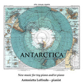Antarctica: New Music for Toy Piano & Piano by Antonietta Loffredo