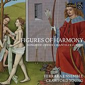 Figures of Harmony: Songs of Codex Chantilly by Various Artists
